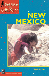 Best Hikes with Children in New Mexico, 2nd Edition